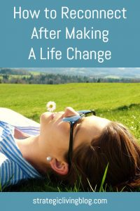 How To Reconnect After Making A Life Change