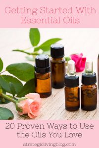 Getting Started With 4 Basic Essential Oils: 20 Proven Ways to Use the Oils You Love