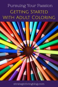 Pursuing Your Passion: Getting Started With Adult Coloring