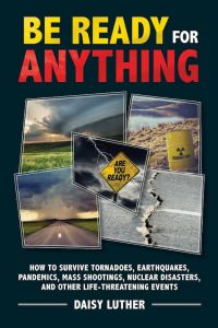 Cover of Be Ready For Anything by Daisy Luther